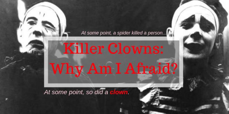 Killer Clowns_ Why Am I Afraid_